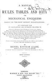 A Manual of Rules, Tables, and Data for Mechanical Engineers: Based on the Most Recent Investigations