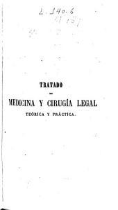 Tratado de medicina y cirugia legal teórica y práctica, seguido de un compendio de toxicología: Medicina legal, Volumen 2