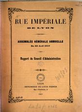 Rue impériale de Lyon. Assemblée générale annuelle du 30 avril 1857: rapport du conseil d'administration