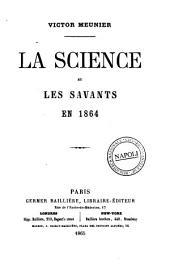 La science et les savants en 1864 Victor Meunier