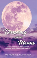 Dancing with the Moon