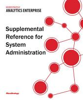 Supplemental Reference for Administering MicroStrategy Analytics Enterprise