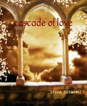 cascade of love