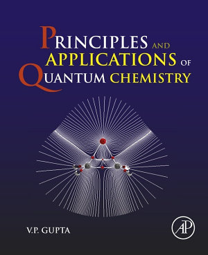 Principles and Applications of Quantum Chemistry PDF