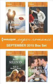 Harlequin Superromance September 2015 Box Set: Navy Justice\Safe in Noah's Arms\Table for Two\Her Hometown Redemption