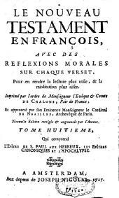 Le Nouveau Testament en françois, avec des réflexions morales sur chaque verset: Volume8
