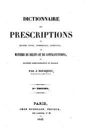 Dictionnaire des prescriptions en matière civile, commerciale, criminelle, en matière de délits et de contraventions, en matière administrative et fiscale