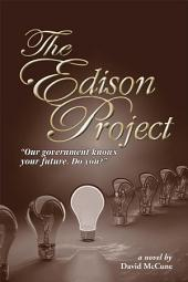 The Edison Project: Our Government knows your future. Do you?