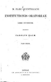 M. Fabi. Quintiliani. Institutionis oratoriae: Libri XII, Volumes 1-2