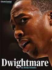 Dwightmare: Dwight Howard, the Orlando Magic, and the Season of Dysfunction