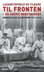 Lazaretophold og tilbage til fronten - og andre beretninger: Bind 21