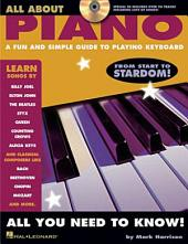 All About Piano: A Fun and Simple Guide to Playing Piano