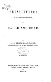 Prostitution Considered in Relation to Its Cause and Cure