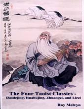 The Four Taoist Classics – Daodejing, Huahujing, Zhuangzi and Liezi