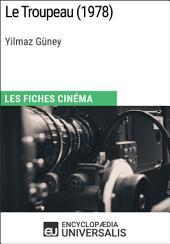 Le Troupeau d'Yilmaz Güney: Les Fiches Cinéma d'Universalis