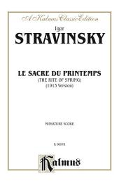 Le Sacre du Printemps (The Rite of Spring): Full Orchestra (Miniature Score)