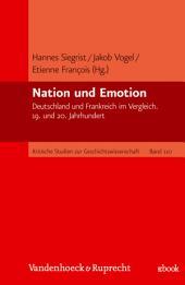 Nation und Emotion: Deutschland und Frankreich im Vergleich. 19. und 20. Jahrhundert