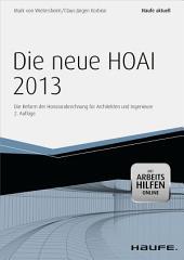 Die neue HOAI 2013 - mit Arbeitshilfen online: Die Reform der Honorarabrechnung für Architekten und Ingenieure