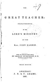 The Great Teacher: Characteristics of Our Lord's Ministry
