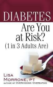 Diabetes: Are You at Risk? (1 in 3 Adults Are)