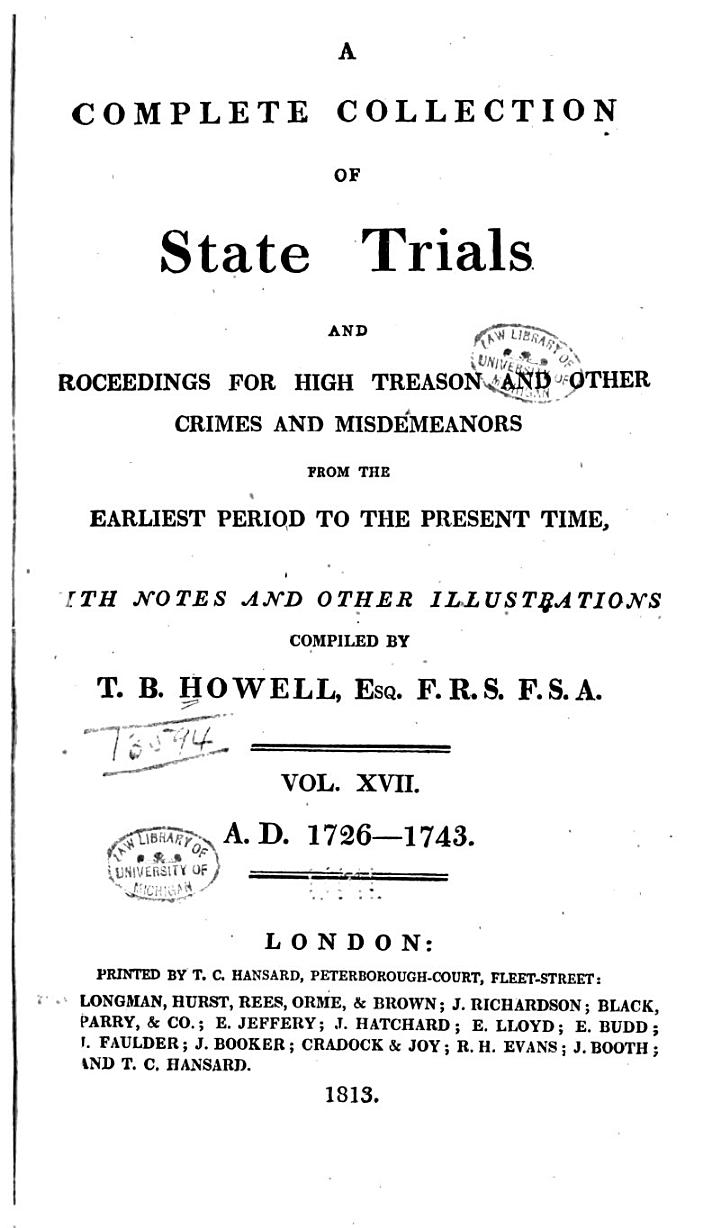 A Complete Collection of State-trials and Proceedings for High Treason and Other Crimes and Misdemeanours ...