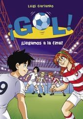 ¡Llegamos a la final! (Serie ¡Gol! 35)