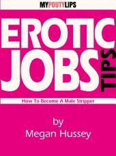 How To Become A Male Stripper (Erotic Jobs Tips)