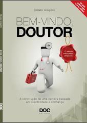BEM-VINDO, DOUTOR: A CONSTRUÇÃO DE UMA CARREIRA BASEADA EM CREDIBILIDADE E CONFIANÇA