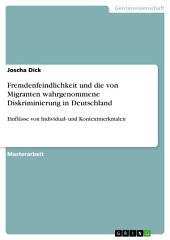 Fremdenfeindlichkeit und die von Migranten wahrgenommene Diskriminierung in Deutschland: Einflüsse von Individual- und Kontextmerkmalen