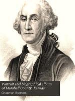 Portrait and Biographical Album of Marshall County  Kansas PDF