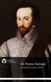 Delphi Complete Poetical Works of Sir Walter Raleigh (Illustrated)