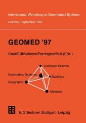 Geomed '97: Proceedings of the International Workshop on Geomedical Systems Rostock, Germany, September 1997