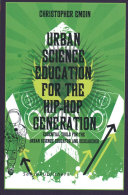 Urban Science Education for the Hip-hop Generation Book