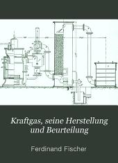 Kraftgas: seine Herstellung und Beurteilung