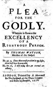 A plea for the godly. Wherein is shown the excellency of a righteous person