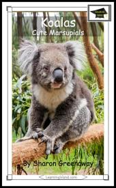 Koalas: Cute Marsupials: Educational Version