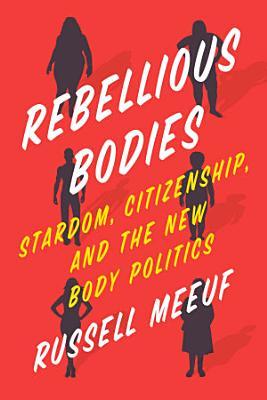 Rebellious Bodies