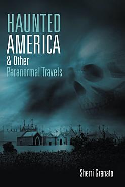 Haunted America   Other Paranormal Travels PDF