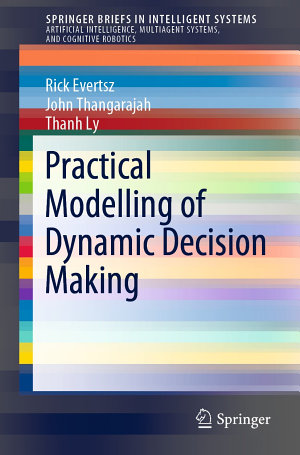 Practical Modelling of Dynamic Decision Making