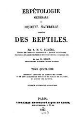 Erpétologie générale ou histoire naturelle complète des Reptiles: contenant l'histoire de quarante-six genres et de cent quarante-six espèces de la famille des iguaniens, de l'ordre des sauriens, Volume4