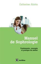 Manuel de Sophrologie: Fondements, concepts et pratique du métier