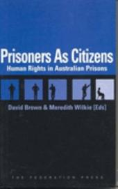 Prisoners as Citizens: Human Rights in Australian Prisons