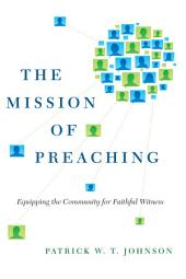 The Mission of Preaching: Equipping the Community for Faithful Witness