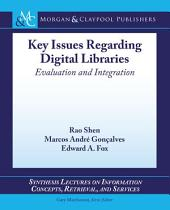 Key Issues Regarding Digital Libraries: Evaluation and Integration