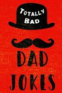 Totally Bad Dad Jokes PDF