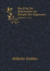 Das Erbe Der Reformation Im Kampfe Der Gegenwart: Band 1