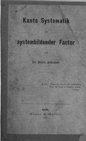 Kants Systematik als systembildender Factor