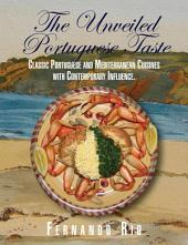 THE UNVEILED PORTUGUESE TASTE: CLASSIC PORTUGUESE AND MEDITERRANEAN CUISINES WITH CONTEMPORARY INFLUENCE