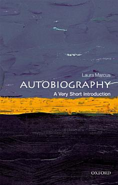 Autobiography  A Very Short Introduction PDF
