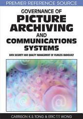Governance of Picture Archiving and Communications Systems: Data Security and Quality Management of Filmless Radiology: Data Security and Quality Management of Filmless Radiology